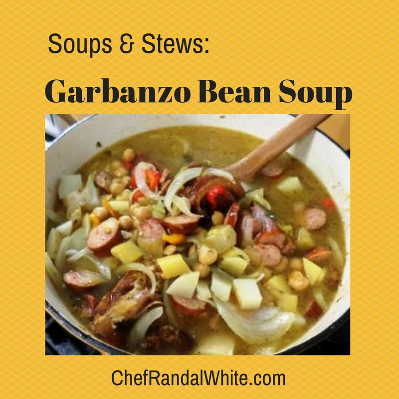 Grandma Casey's Garbanzo Bean Soup - Chef Randal White